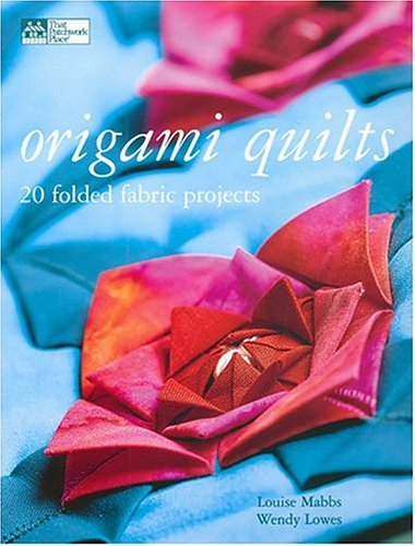 9781564776242: Origami Quilts: 20 Folded Fabric Projects
