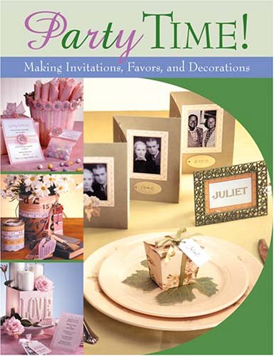 9781564776310: Party Time!: Making Invitations, Favors, and Decorations