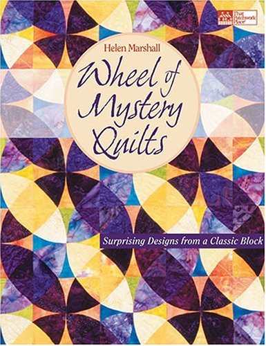 9781564776334: Wheel of Mystery Quilts: Surprising Designs from a Classic Block (That Patchwork Place)