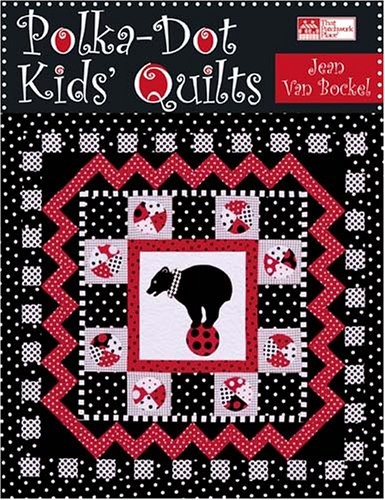 9781564776341: Polka-Dot Kids' Quilts (That Patchwork Place)