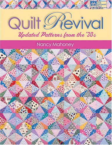 9781564776433: Quilt Revival: Updated Patterns from the `30s
