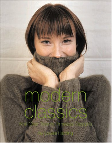Modern Classics: Knit Over Twenty Timeless Designs (1564776441) by Harding, Louisa