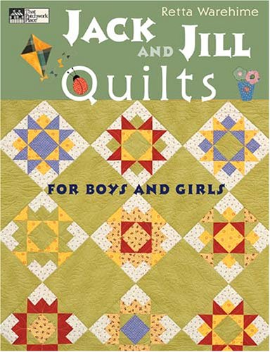 Jack and Jill Quilts: For Boys and Girls: Warehime, Retta