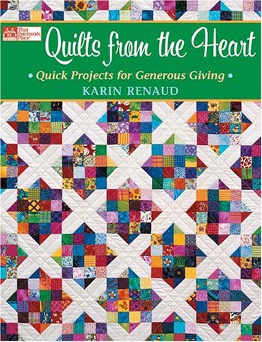 9781564776495: Quilts from the Heart: Quick Projects for Generous Giving