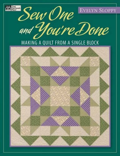 9781564776655: Sew One and You're Done (That Patchwork Place): Making a Quilt from a Single Block Print on Demand Edition