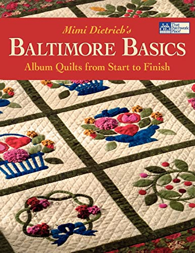 Mimi Dietrich's Baltimore Basics: Album Quilts from Start to Finish: Dietrich, Mimi