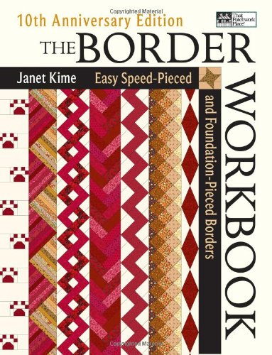 9781564776938: The Border Workbook: Easy Speed-Pieced & Foundation-Pieced Borders, 10th Anniversary Edition