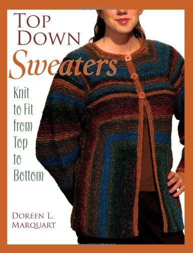 9781564776976: Top Down Sweaters: Knit to Fit from Top to Bottom