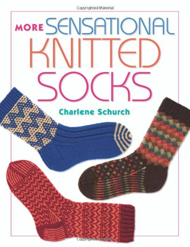 More Sensational Knitted Socks: Schurch, Charlene