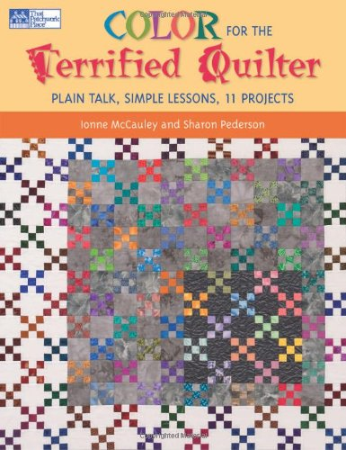 9781564777225: Color for the Terrified Quilter: Plain Talk, Simple Lessons, 11 Projects