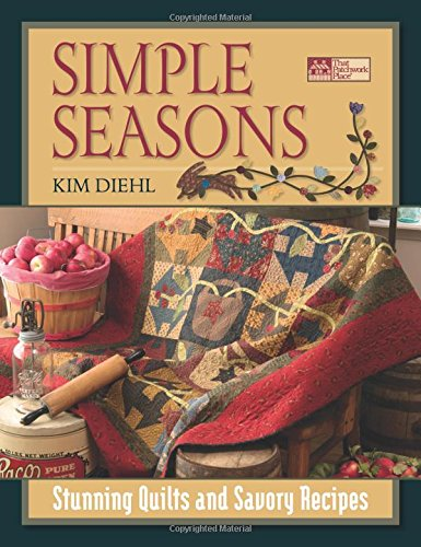 9781564777270: Simple Seasons: Stunning Quilts and Savory Recipes