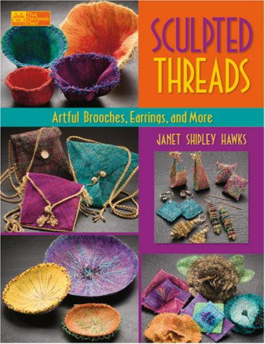 9781564777287: Sculpted Threads: Artful Brooches, Earrings and More (That Patchwork Place)