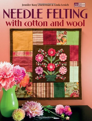 9781564777966: Needle Felting: With Cotton and Wool (That Patchwork Place)