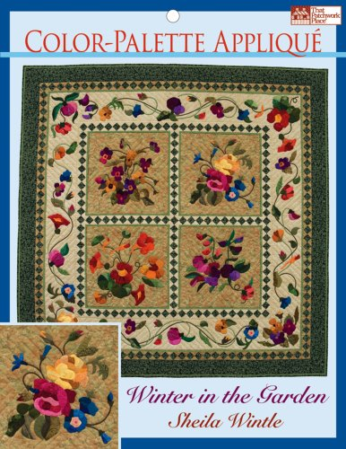 9781564777980: Color-Palette Applique Quilting Patterns: Winter in the Garden (That Patchwork Place)