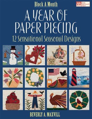 9781564778147: A Year of Paper Piecing: 12 Sensational Seasonal Designs (Block a Month)