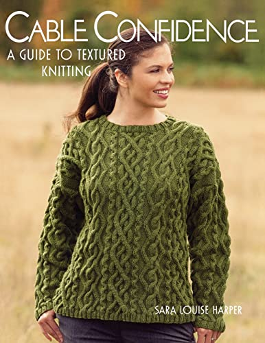 9781564778185: Cable Confidence: A Guide to Textured Knitting