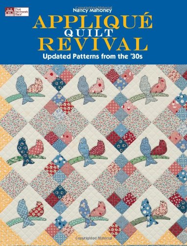 9781564778222: Applique Quilt Revival: Updated Patterns from the '30s