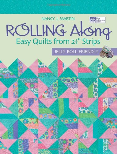 9781564778413: Rolling Along: Easy Quilts from 2½