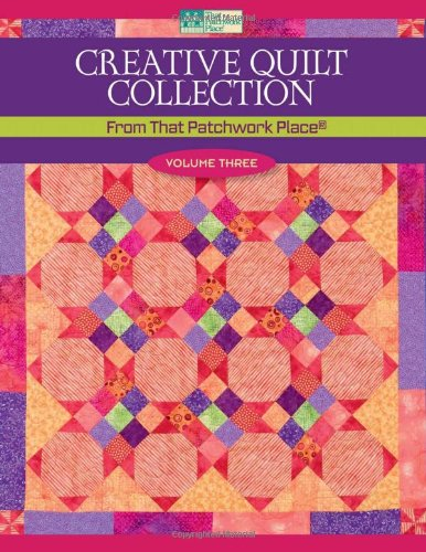 9781564778550: Creative Quilt Collection Volume Three: From That Patchwork Place