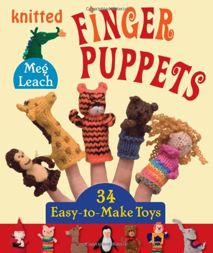 9781564778871: Knitted Finger Puppets: 34 Easy-to-Make Toys