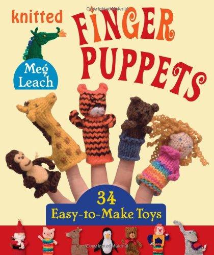 Knitted Finger Puppets: 34 Easy-to-Make Toys: Meg Leach