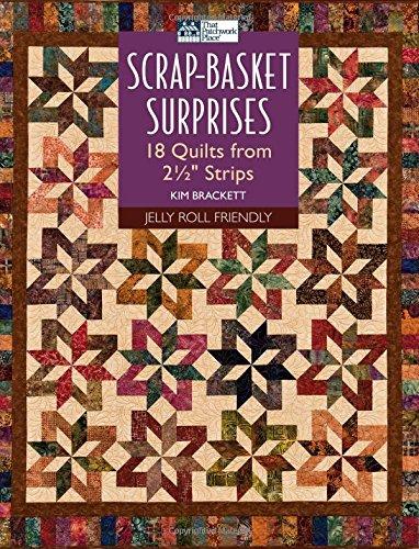 9781564778901: Scrap-Basket Surprises: 18 Quilts from 2 1/2 Strips