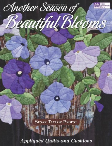 9781564779397: Another Season of Beautiful Blooms: Appliqued Quilts and Cushions