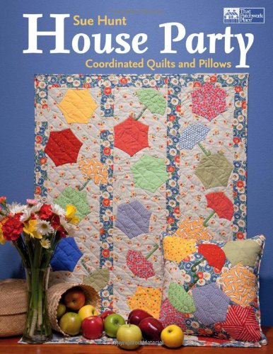 9781564779991: House Party: Coordinated Quilts and Pillows