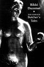 Complete Butcher's Tales (1564780430) by Rikki Ducornet; Ducomet Rikki