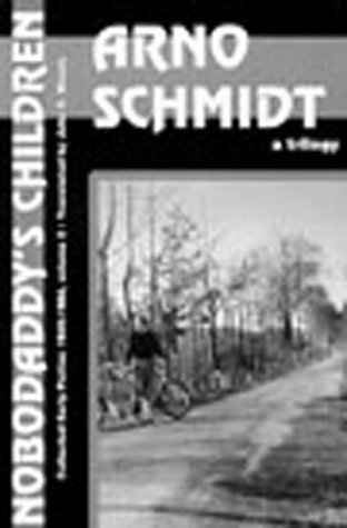 Nobodaddy's Children: A Trilogy (Collected Early Fiction, 1949-1964 / Arno Schmidt) (156478083X) by Schmidt, Arno