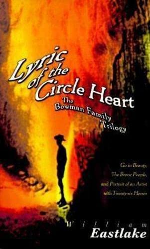 Lyric of the Circle Heart: The Bowman Family Trilogy (American Literature (Dalkey Archive)): ...