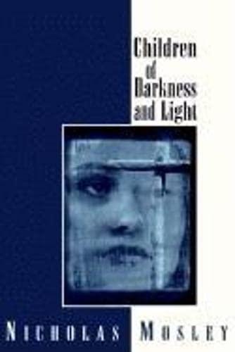 Children of Darkness and Light (British Literature): Mosley, Nicholas
