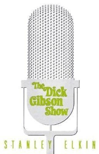 9781564781987: The Dick Gibson Show (American Literature (Dalkey Archive))