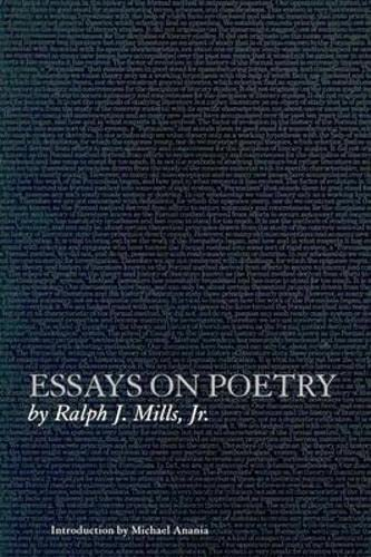 Essays on Poetry (American Literature Series) (1564782948) by Mills, Ralph