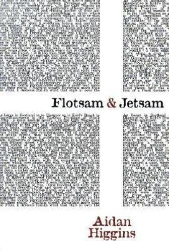 Flotsam & Jetsam (Irish Literature Series): Aidan Higgins
