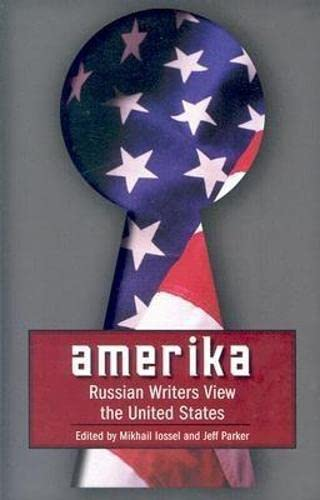 9781564783561: Amerika: Russian Writers View the United States (Russian Literature Series)