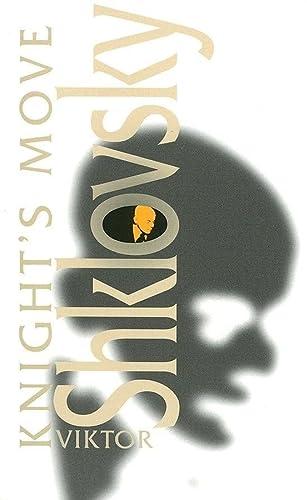 Knight's Move: By Viktor Shklovsky ; Translation By Richard Sheldon (Dalkey Archive Scholarly)...