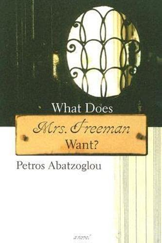 What Does Mrs. Freeman Want?: Tsitsele, Kaie, Ampatzoglou, Petros, Abatzoglou, Petros