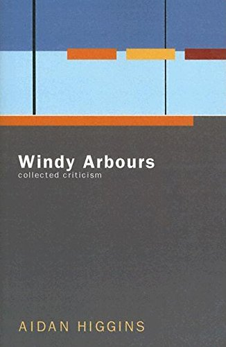 Windy Arbours: Collected Criticism (Irish Literature Series)