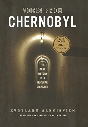 Voices from Chernobyl: The Oral History of a Nuclear Disaster.