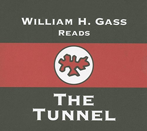 The Tunnel A Novel American Literature Series: William Gass