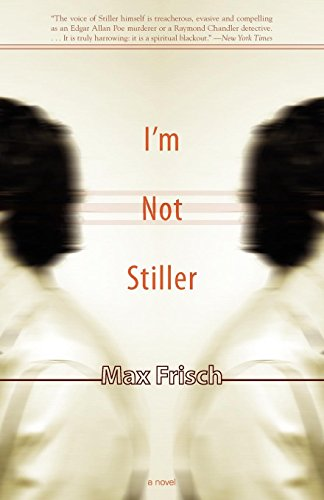 9781564784506: I'm Not Stiller: A Novel (Swiss Literature)