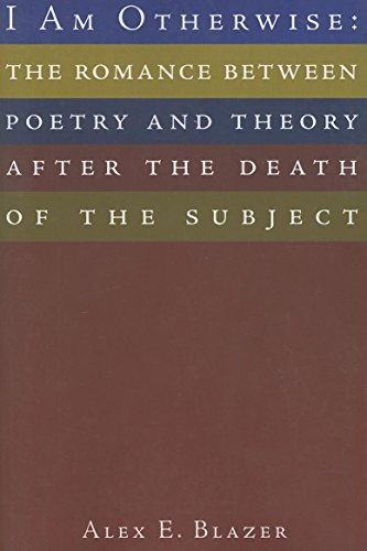 9781564784582: I Am Otherwise: The Romance between Poetry and Theory after the Death of the Subject