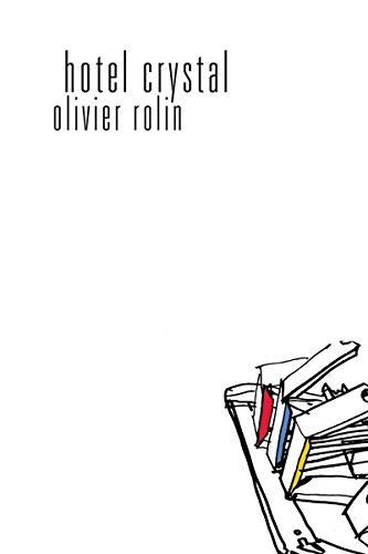 Hotel Crystal: Olivier Rolin; Translator-Jane