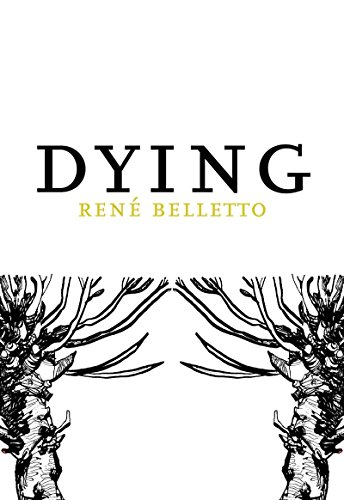 Dying (French Literature Series): Ren? Belletto