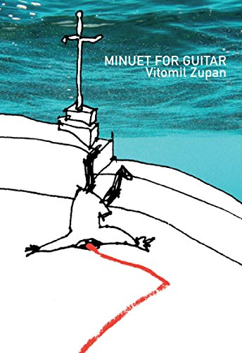 Minuet for Guitar (Slovenian Literature Series): Vitomil Zupan