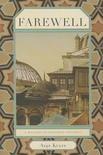 9781564787583: Farewell: A Mansion in Occupied Istanbul (Turkish Literature Series)