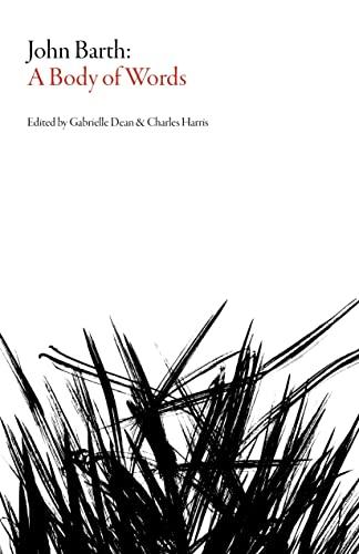 9781564788696: John Barth: A Body of Words (Scholarly)