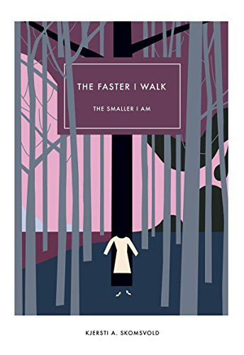 9781564788887: Faster I Walk, the Smaller I Am (Norwegian Literature)