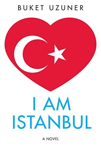 I Am Istanbul: Uzuner, Buket